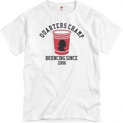 Quarters Drinking Champ