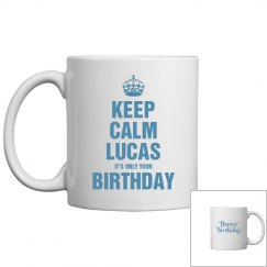 Keep calm Lucas it only your birthday