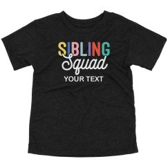 Custom Toddler Sibling Squad Tee