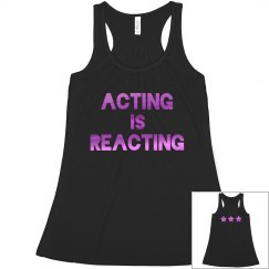 Acting is reacting
