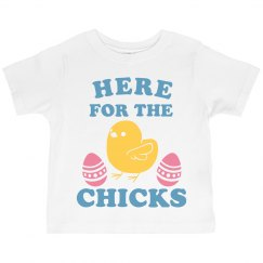Here for the Chicks Toddler Tee