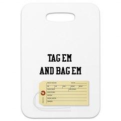 Tag Em and Bag Em Luggage Tag