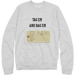 Tag Em and Bag Em Sweatshirt