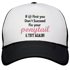 If @ First you Don't Succeed......