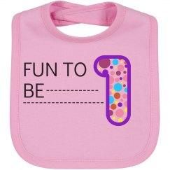 Fun To Be 1 Baby Bib