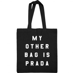 My Other Bag Is High Fashion