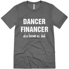Dancer Financer AKA Dad Funny Dance Dad Tee