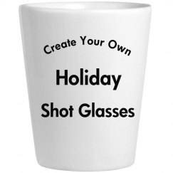Create Your Own Holiday Shot Glass
