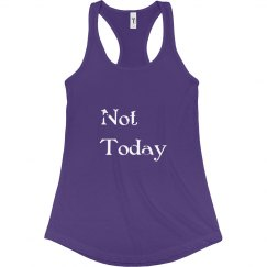 Not Today Racerback Tank