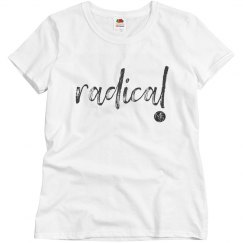 One Word Tee: RADICAL