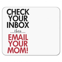 Check Inbox and Email Mom