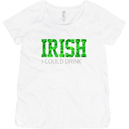 79ab6d35f37 IRISH I could drink! Maternity Cotton T-Shirt