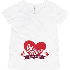 Be My Valentine Maternity Shirt