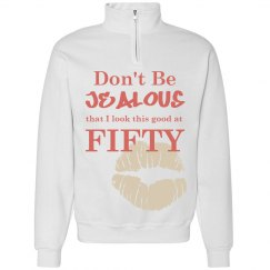 50 is truly beautiful on you Sweatshirt