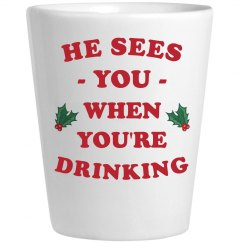 Santa Sees You Funny Shot Glass