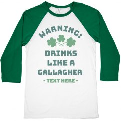 St. Patrick's Drinks Like a Gallagher Funny Raglan