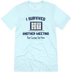 I Survived Another Meeting Tee