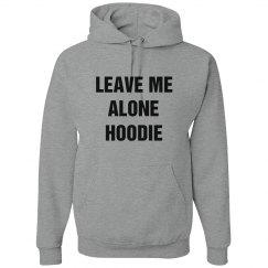 Leave Me Alone Hoodie
