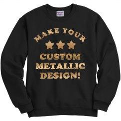 Custom Metallic Sweatshirt