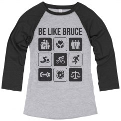 Be like Bruce - Ladies baseball T