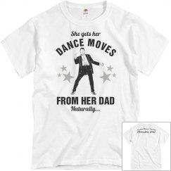 Dad's Moves T-Shirt