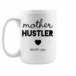 Mother Hustler Custom Mug