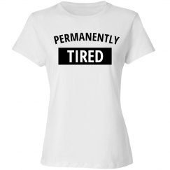 Permanently Tired Basic Tee