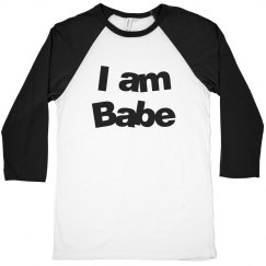 i am babe