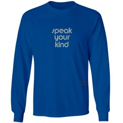 Speak Your Kind unisex/mens long sleeve tee