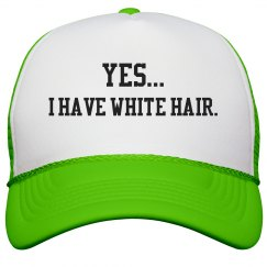 Yes... I have White Hair- Neon Green Hat