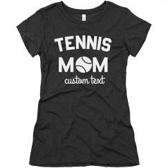 Tennis Mom Custom Tees