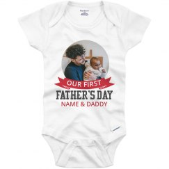 Custom Upload First Father's Day Onesie