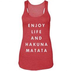 Enjoy Life  Hakuna Matata