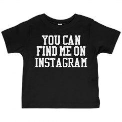 Find Me On Instagram toddler tee