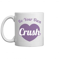 Be Your Own Crush For Valentine's
