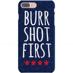 Who Shot First? Burr