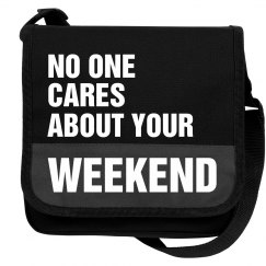 No One Cares Weekend