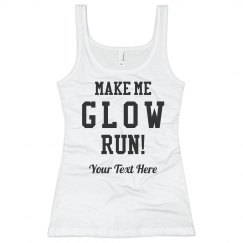 Make Me Glow Run Custom Text