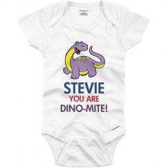 Stevie you are Dino-Mite