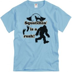 Squatchin' Is A Rush