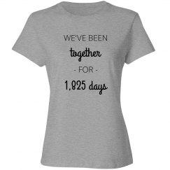 We've Been Together For 1,825 Days