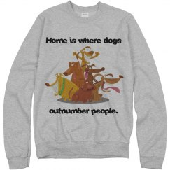 Dogs Outnumber Sweatshirt