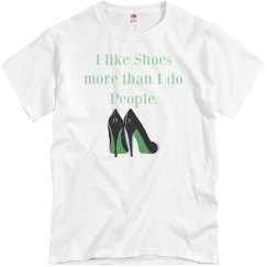 I lilke Shoes more than I do People Tee