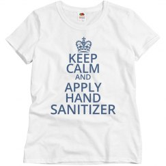 Keep Calm And Use Hand Sanitizer Funny Tee