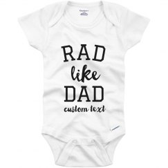 Rad Like Dad Custom Baby Bodysuit