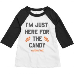 Just Here for the Candy Toddler Custom Raglan