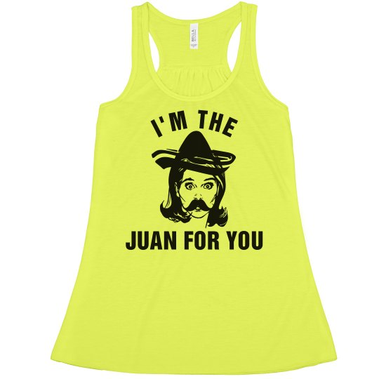 f346a7666b101 I m The Juan For You! Ladies Flowy Boxy Cropped Tank Top