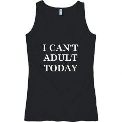 I can't adult today fitted white text