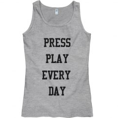 Press Play Every Day