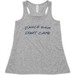 Dance hair, don't care